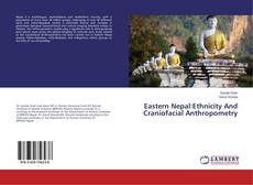 Bookcover of Eastern Nepal:Ethnicity And Craniofacial Anthropometry