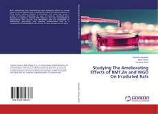 Capa do livro de Studying The Ameliorating Effects of BMT,Zn and WGO On Irradiated Rats