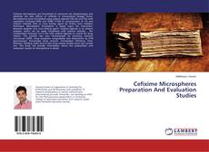 Bookcover of Cefixime Microspheres Preparation And Evaluation Studies