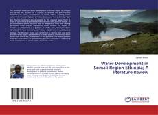 Bookcover of Water Development in Somali Region Ethiopia; A literature Review