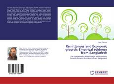 Bookcover of Remittances and Economic growth: Empirical evidence from Bangladesh