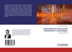 Bookcover of International Commercial Arbitration in Azerbaijan