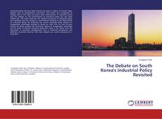 Borítókép a  The Debate on South Korea's Industrial Policy Revisited - hoz