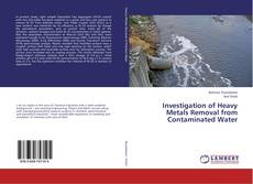 Bookcover of Investigation of Heavy Metals Removal from Contaminated Water