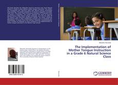 Couverture de The Implementation of Mother Tongue Instruction in a Grade 6 Natural Science Class