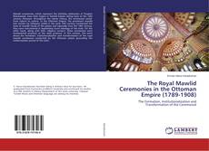 Capa do livro de The Royal Mawlid Ceremonies in the Ottoman Empire (1789-1908)