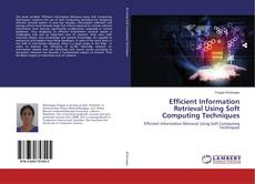Bookcover of Efficient Information Retrieval Using Soft Computing Techniques