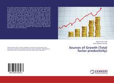 Bookcover of Sources of Growth (Total factor productivity)