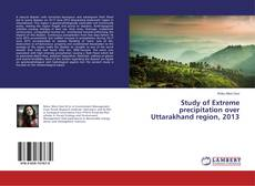 Study of Extreme precipitation over Uttarakhand region, 2013的封面