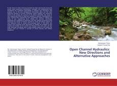 Couverture de Open Channel Hydraulics: New Directions and Alternative Approaches
