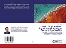 Portada del libro de Impact of the Students' Formative and Summative Assessment on Teaching