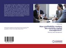 Bookcover of How profitability matters the working capital management?