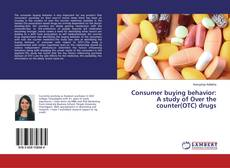 Capa do livro de Consumer buying behavior: A study of Over the counter(OTC) drugs