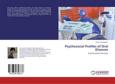 Bookcover of Psychosocial Profiles of Oral Diseases