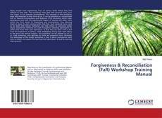 Capa do livro de Forgiveness & Reconciliation (FaR) Workshop Training Manual