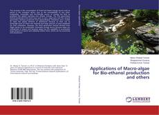 Couverture de Applications of Macro-algae for Bio-ethanol production and others