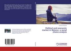 Political and economic market in Belarus: a social choice analysis kitap kapağı