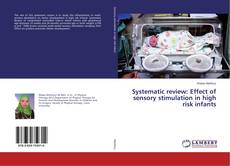 Systematic review: Effect of sensory stimulation in high risk infants kitap kapağı