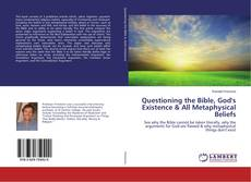 Bookcover of Questioning the Bible, God's Existence & All Metaphysical Beliefs