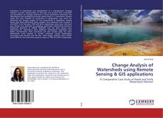 Couverture de Change Analysis of Watersheds using Remote Sensing & GIS applications