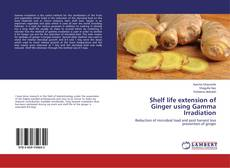 Bookcover of Shelf life extension of Ginger using Gamma Irradiation