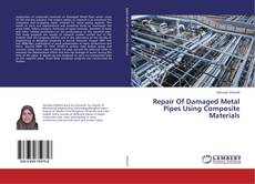 Buchcover von Repair Of Damaged Metal Pipes Using Composite Materials