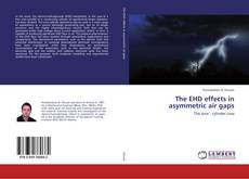 Обложка The EHD effects in asymmetric air gaps