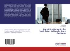 Copertina di Stock Price Dynamics for Stock Prices in Nairobi Stock Exchange