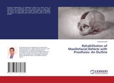 Buchcover von Rehabilitation of Maxillofacial Defects with Prosthesis- An Outline