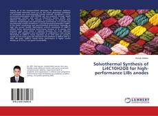 Bookcover of Solvothermal Synthesis of Li4C10H2O8 for high-performance LIBs anodes