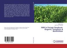Copertina di INM in Forage Sorghum: Organic, Inorganic & Biofertilizer