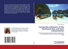 Capa do livro de Composite indicators of the Southeast Asia and their interpretation