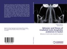 Обложка Behavior and fitness of irradiated male Anopheles arabiensis in Sudan