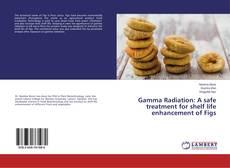 Couverture de Gamma Radiation: A safe treatment for shelf life enhancement of Figs