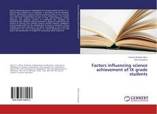 Bookcover of Factors influencing science achievement of IX grade students