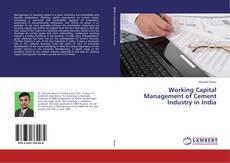 Portada del libro de Working Capital Management of Cement Industry in India
