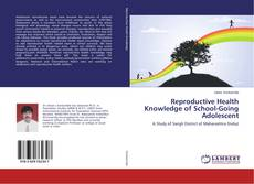 Bookcover of Reproductive Health Knowledge of School-Going Adolescent