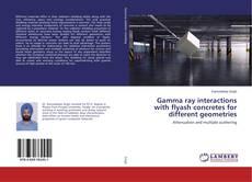Borítókép a  Gamma ray interactions with flyash concretes for different geometries - hoz