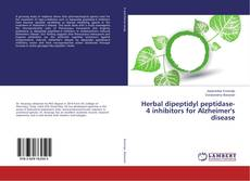 Portada del libro de Herbal dipeptidyl peptidase-4 inhibitors for Alzheimer's disease