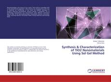 Capa do livro de Synthesis & Characterization of TiO2 Nanomaterials Using Sol Gel Method