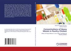 Bookcover of Concentrations of Heavy Metals in Poultry Chicken