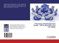 Portada del libro de Frequency And Packet Size Trade – Off In IEEE 802.15.4 For WSNs