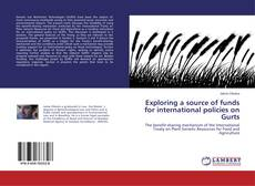 Bookcover of Exploring a source of funds for international policies on Gurts