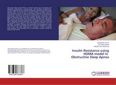 Bookcover of Insulin Resistance using HOMA model in Obstructive Sleep Apnea