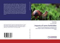 Bookcover of Impacts of some herbicidies