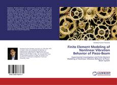 Bookcover of Finite Element Modeling of Nonlinear Vibration Behavior of Piezo-Beam