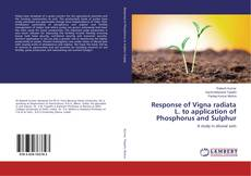 Buchcover von Response of Vigna radiata L. to application of Phosphorus and Sulphur
