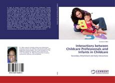 Copertina di Interactions between Childcare Professionals and Infants in Childcare