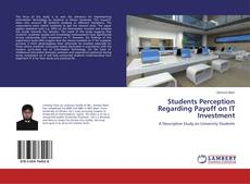 Bookcover of Students Perception Regarding Payoff on IT Investment