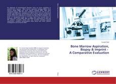 Bookcover of Bone Marrow Aspiration, Biopsy & Imprint - A Comparative Evaluation